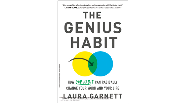 The Genius Habit: How one habit can radically change your life and your work