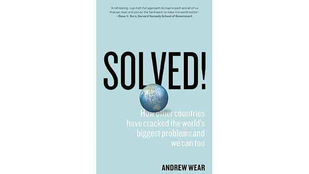 Solved! How other countries have cracked the world's biggest problems and we can too