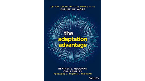 The Adaption Advantage: Let go, learn fast, and thrive in the future of work
