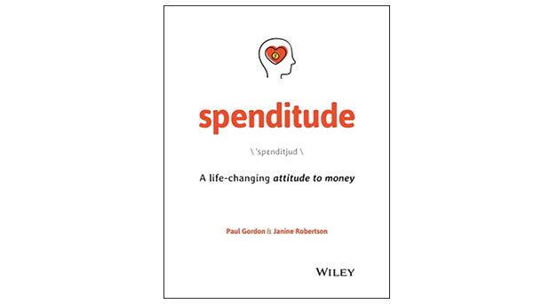Spenditude: A life-changing attitude to money