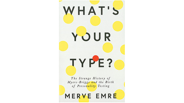 What's Your Type?: The strange history of Myers-Briggs and the birth of the personality test